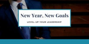 How to Level-Up Your Leadership Influence in 2018