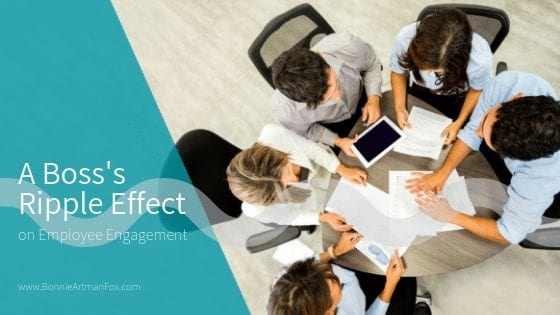 A Boss's Ripple Effect…on Employee Engagement