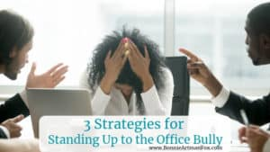 Three Strategies for standing up to the office bully